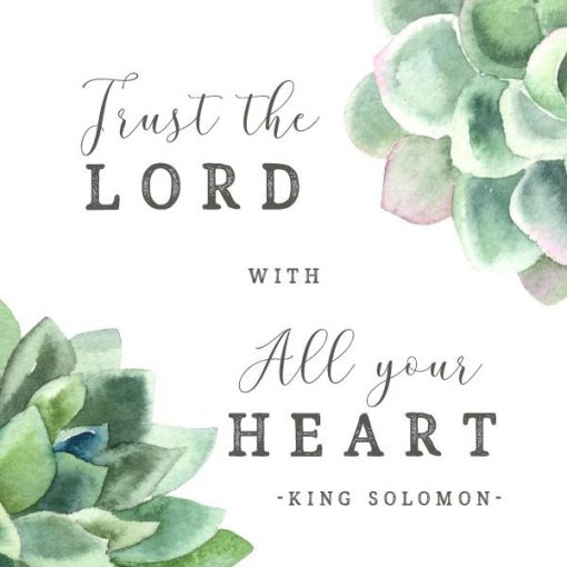 Bible verse word art trust the Lord succulent design