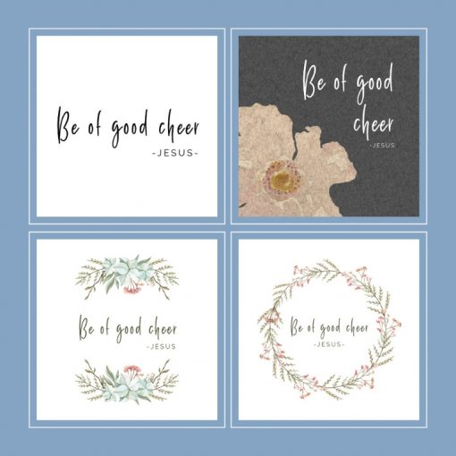 printable inspirational quotes 4 word art designs for Be of Good Cheer quote